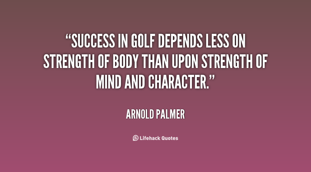 Golf Quote Enchanting Arnold Palmergolf Quotes  Golf Quotes  Pinterest  Golf