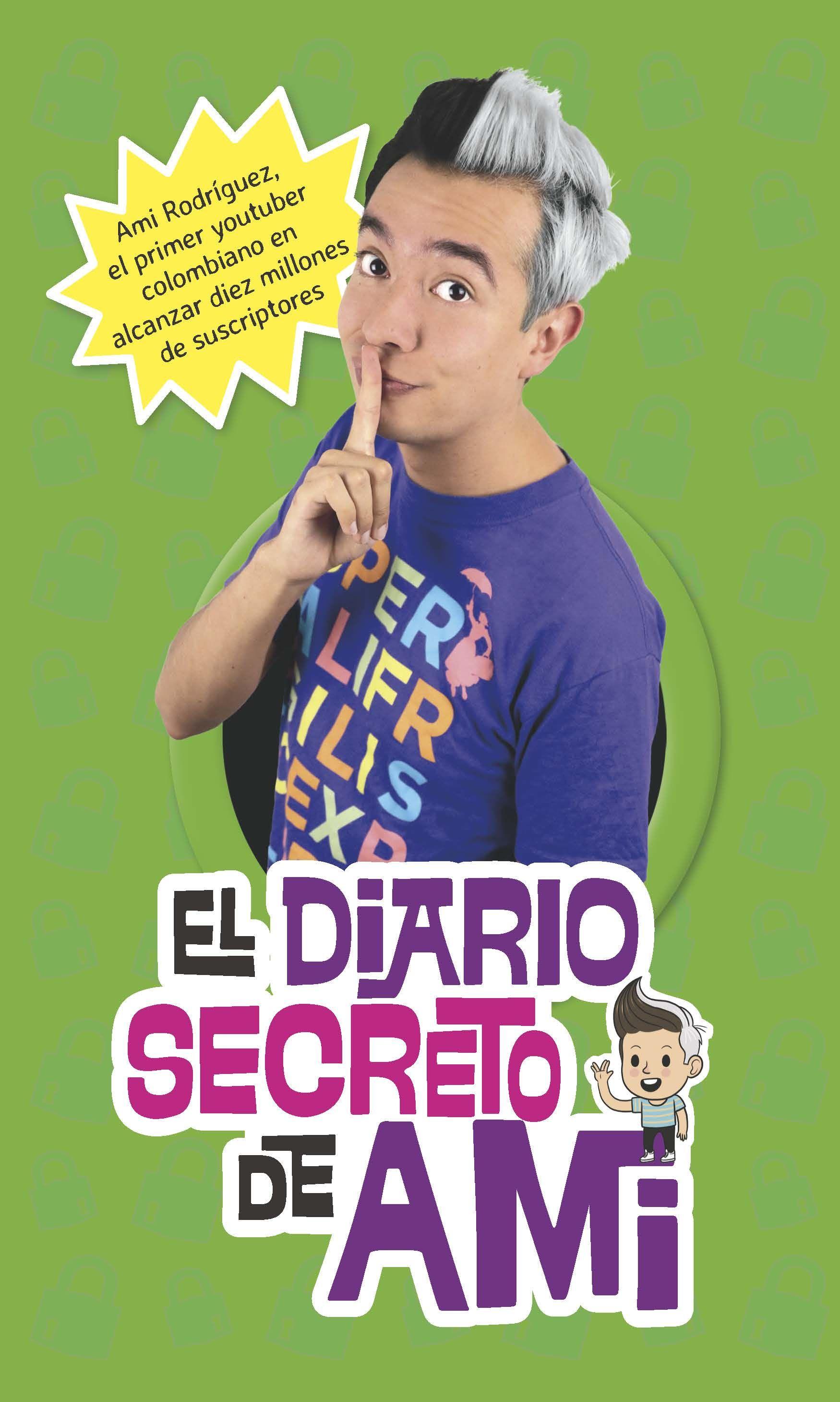 El Diario Secreto De Ami Ami Rodríguez Libros Para Jovenes Ami Rodriguez Libros Para Adolescentes