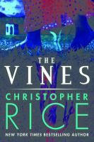 The vines / a novel by Christopher Rice.