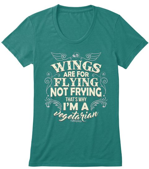 Wings Are For Flying Not Frying That's Why I'm A Vegetarian.