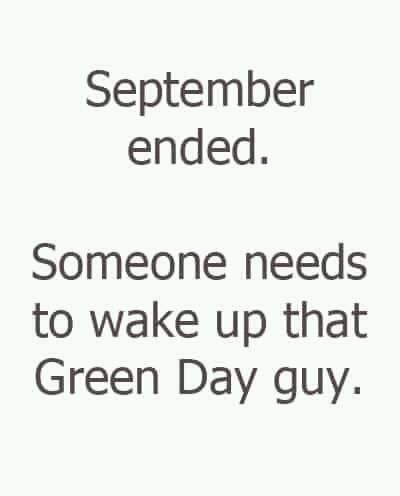 Wake Me Up When September Ends Fun Quotes Funny Funny Quotes Quotes
