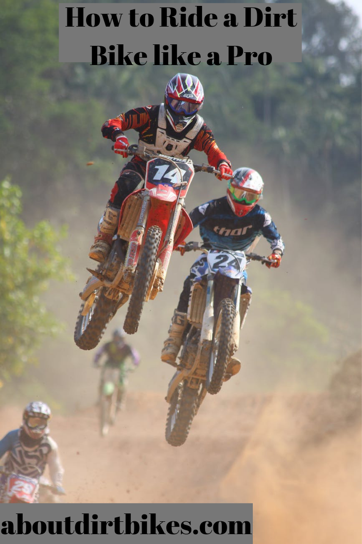 How To Ride A Dirt Bike Like A Pro Dirt Bikes Easy Camping