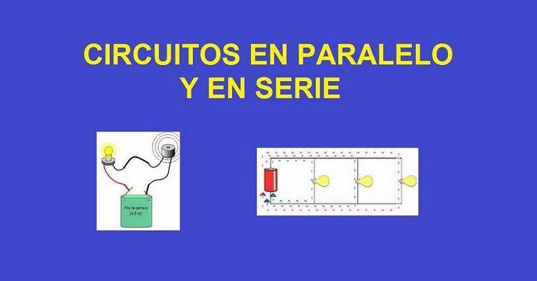 Circuitos En Paralelo Y En Serie Explicacion Calculos Y Ejercicios Circuito Electrico Circuito Paralelo Circuito En Serie