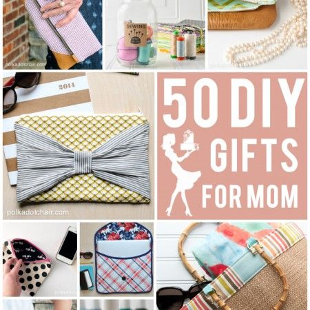 50 DIY Mother Day Gift Ideas Looking For Gifts Mothers Here Are Cute To Make Sewing