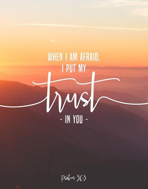 When I Am Afraid I Put My Trust In You Psalm 563 Bible Verse Art