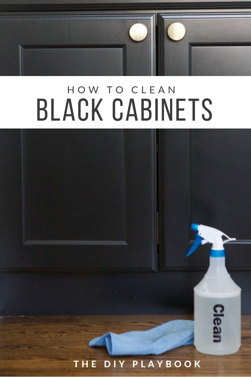 Black Cabinets Can Show Dirt And Fingerprints Here S My Diy Cleaning Solution To Get Them Clean Smudge Free Again