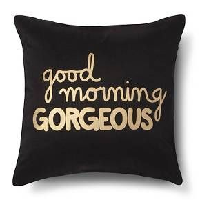 Xhilaration 174 Good Morning Gorgeous Decorative Pillow
