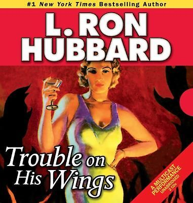 Trouble on His Wings by L. Ron Hubbard (2012, CD, Unabridged)