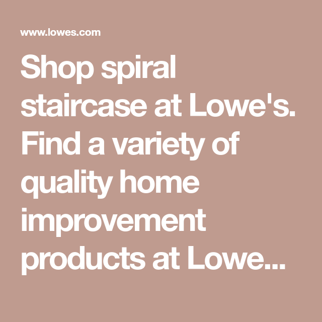 Best Shop Spiral Staircase At Lowe S Find A Variety Of Quality 400 x 300