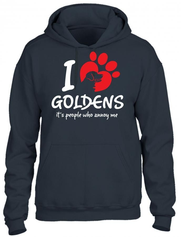 i love goldens its people who annoy me 1 HOODIE
