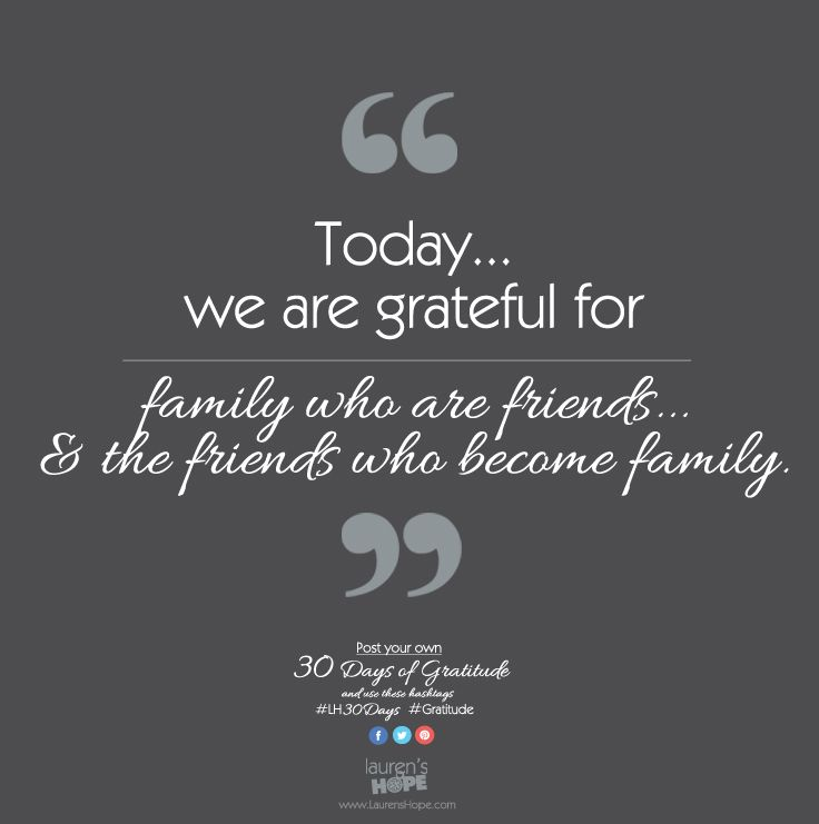 Today, we are grateful for family who are friends & the ...