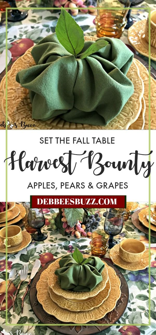 Fall Harvest Table & Apple Napkin Fold Fall Harvest Table & Apple Napkin Fold is a great transition for September in home decor. It also features pears and grapes with leaf decorated dishes and twig flatware.
