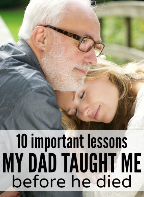 10 Powerful Life Lessons My Dad Taught Me Before He Died