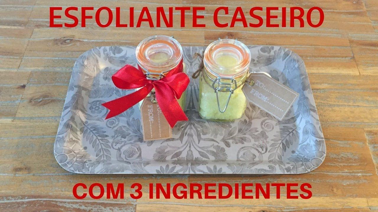 Esfoliaste Caseiro 3 ingredientes Dicas de lembranças de