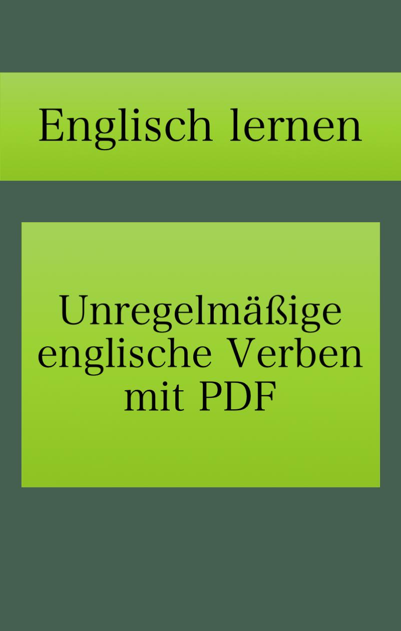 Unregelmassige Englische Verben Pdf Liste Drucken In 2020 Englische Verben Vokabeln Lernen Englisch Vokabeln Lernen