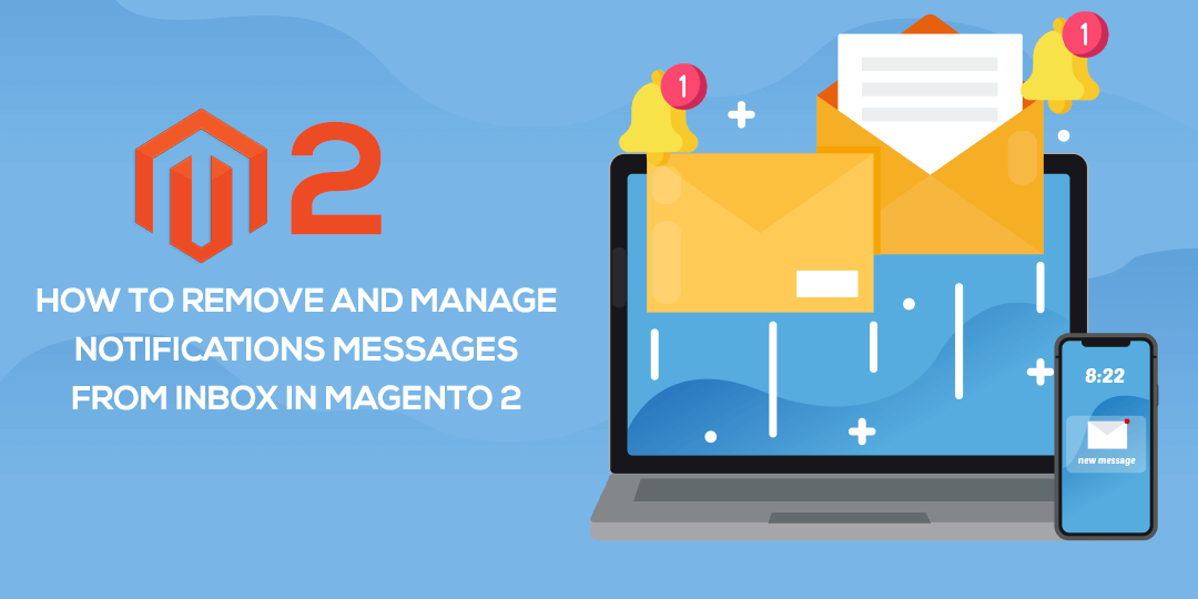 How To Remove And Manage Notifications Messages From Inbox In Magento 2 Magecomp Magento Blog Magento How To Remove Messages