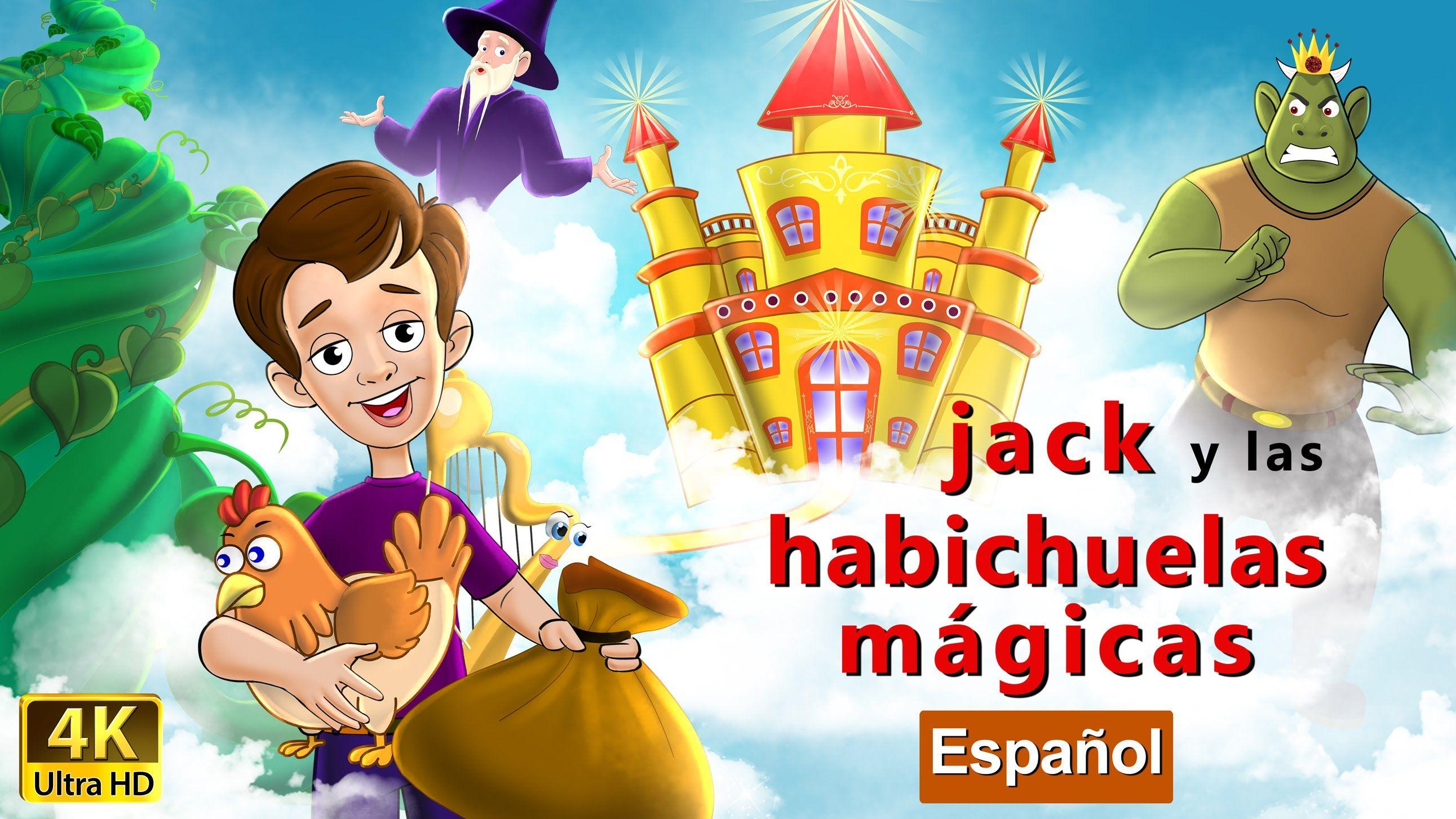 Jack Y Las Habichuelas Mágicas Cuentos Infantiles En Español 4k Uhd Cuentos Para Dormir Cuentos Infantiles En Español Jack Y Las Habichuelas Mágicas