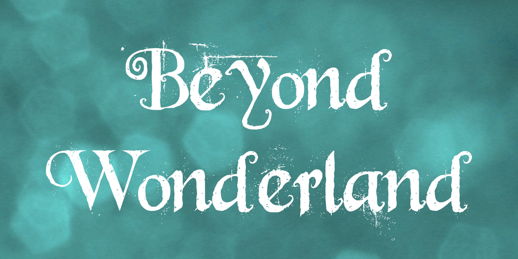 Download Beyond Wonderland Font · Free for personal use · the day i woke up now around two weeks ...