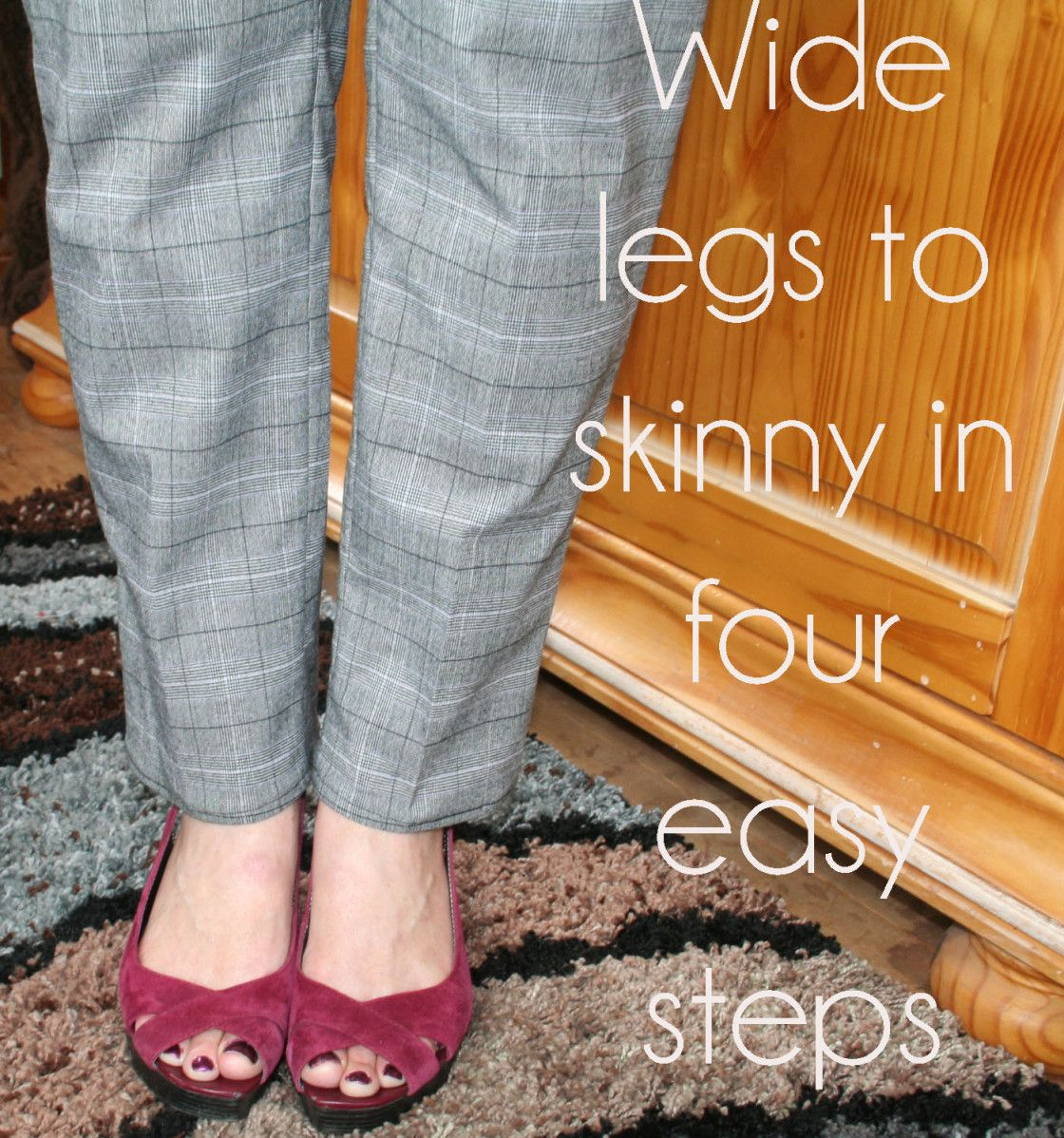 wide legs to skinny in four easy steps