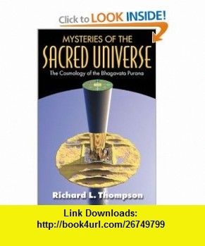 Mysteries of the Sacred Universe (9780963530936) Richard L. Thompson , ISBN-10: 0963530933  , ISBN-13: 978-0963530936 ,  , tutorials , pdf , ebook , torrent , downloads , rapidshare , filesonic , hotfile , megaupload , fileserve