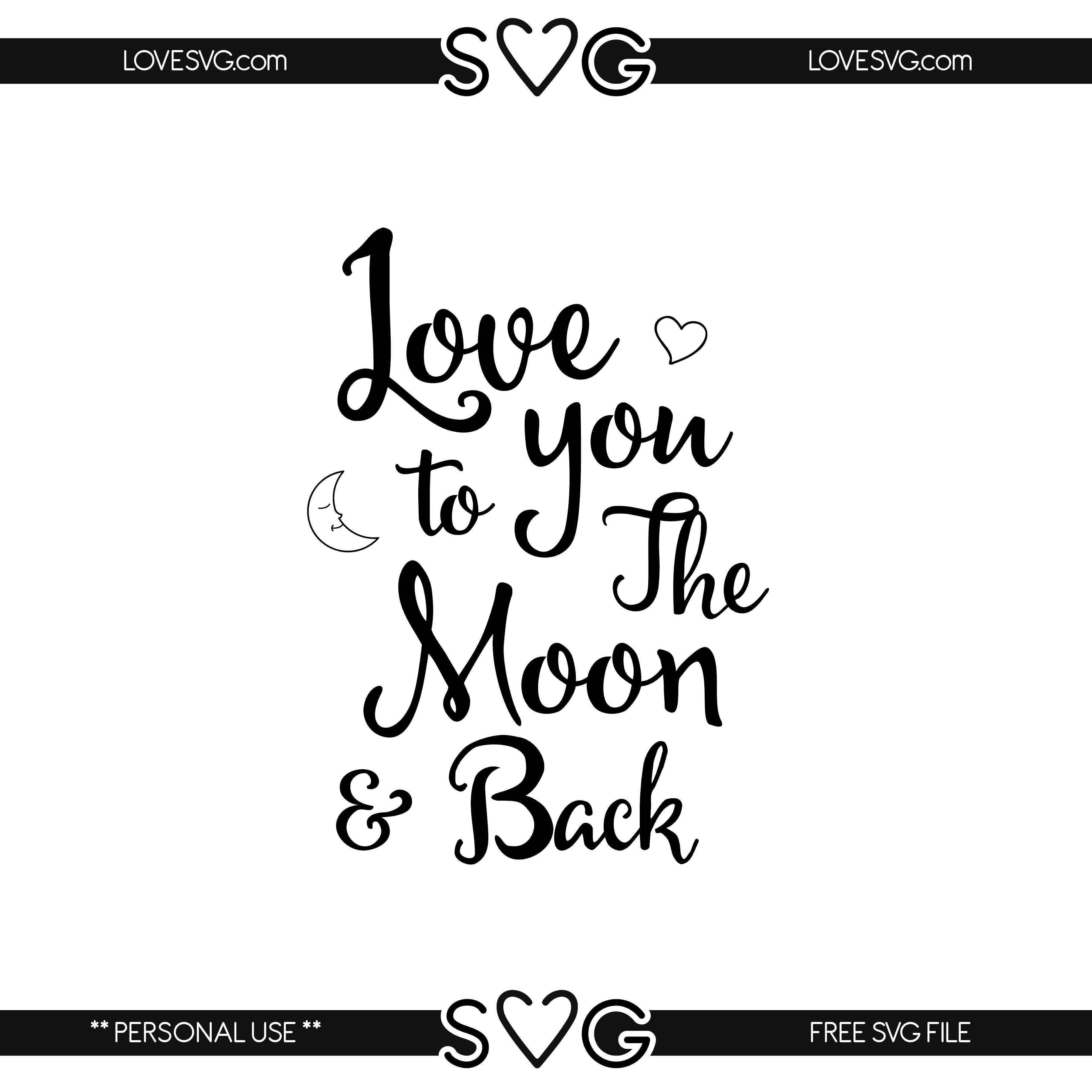 Love You To The Moon And Back Love Svg Word Art Quotes Svg Beautiful Quotes