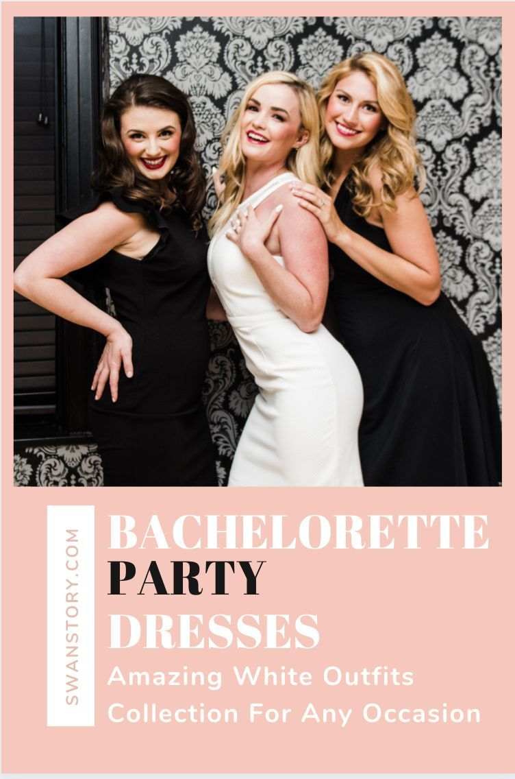 Bachelorette Party Outfits For Bride Bachelorette Party Dresses In 2020 Bachelorette Party Dress White Bachelorette Party Dress Bachelorette Party Outfit