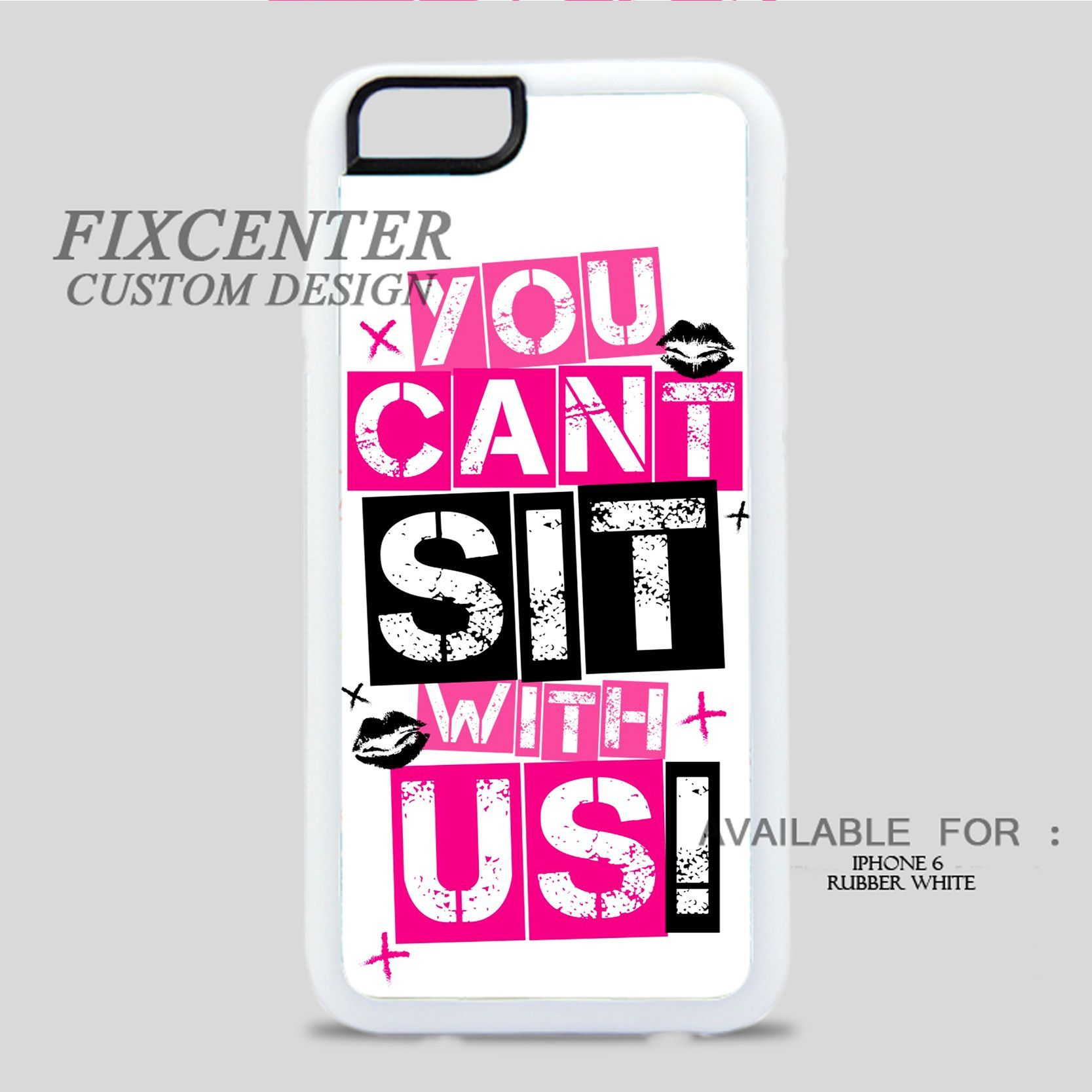 MEAN GIRLS YOU CANT SIT WITH US - iPhone 6/6S Case