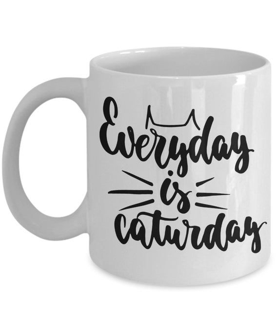 Cat Mug Everyday is Caturday Coffee mug cat lovers mugs cat lover gift cat mugs cheap cat gift cat mug funny cat mugs caturday mug