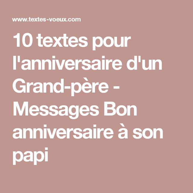 10 textes pour l 39 anniversaire d 39 un grand p re messages bon anniversaire son papi. Black Bedroom Furniture Sets. Home Design Ideas