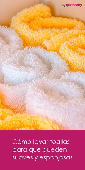 Cómo lavar toallas para que queden suaves y esponjosas