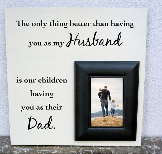 Father's Day gift -The only thing better than having you as my Husband is our children having you as their Dad. Wood Picture Frame 16x16