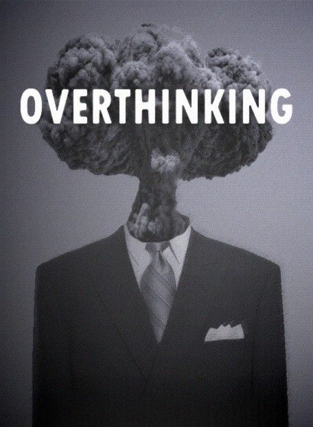 dealing with overthinking