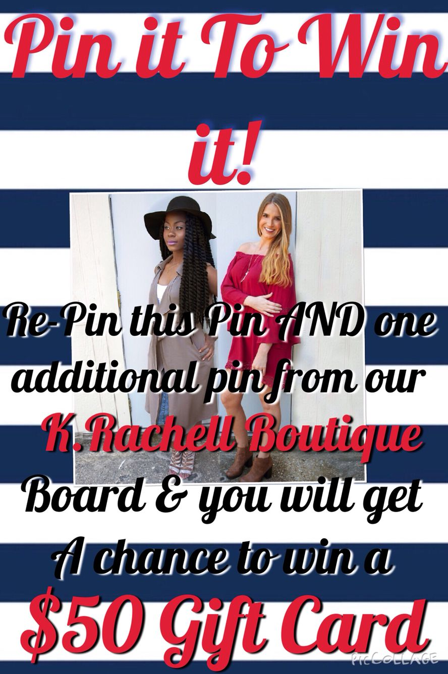 """Win a $50 gift card from K.Rachell Boutique! 1. Follow K.Rachell Boutique 2. Re-Pin from our board """"K.Rachell Boutique"""" 3. Re-Pin this Post. Don't forgot to #ShopKrachell . Winner will be announced Monday 10.05.15 Winner will be notified via Pinterest message! #contest #Pinittowinit #giveaway"""