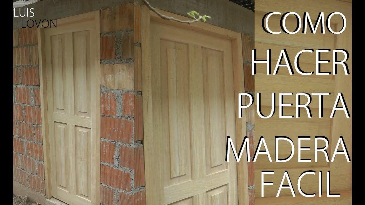 Como Hacer Una Puerta De Madera Con Tableros Rebajados Paso A Pa Puertas De Madera Madera De Madera