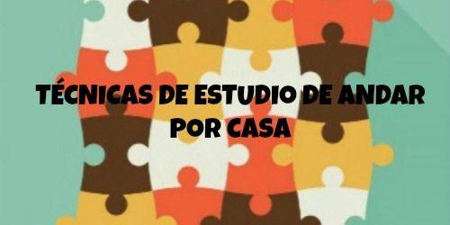 TÉCNICAS DE ESTUDIO DE ANDAR POR CASA