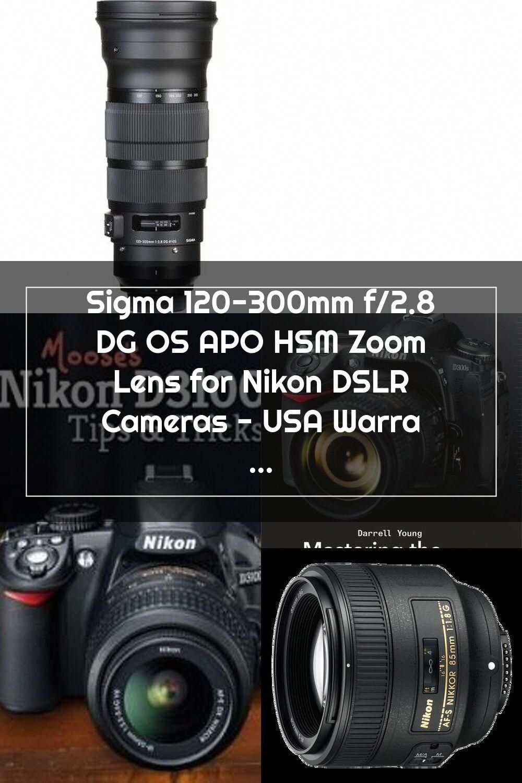 Sigma 120 300mm F 2 8 Dg Os Apo Hsm Zoom Lens For Nikon Dslr Cameras Usa Warranty Dslrtechnology Nikon Dslr Nikon Dslr Camera Camera Usa