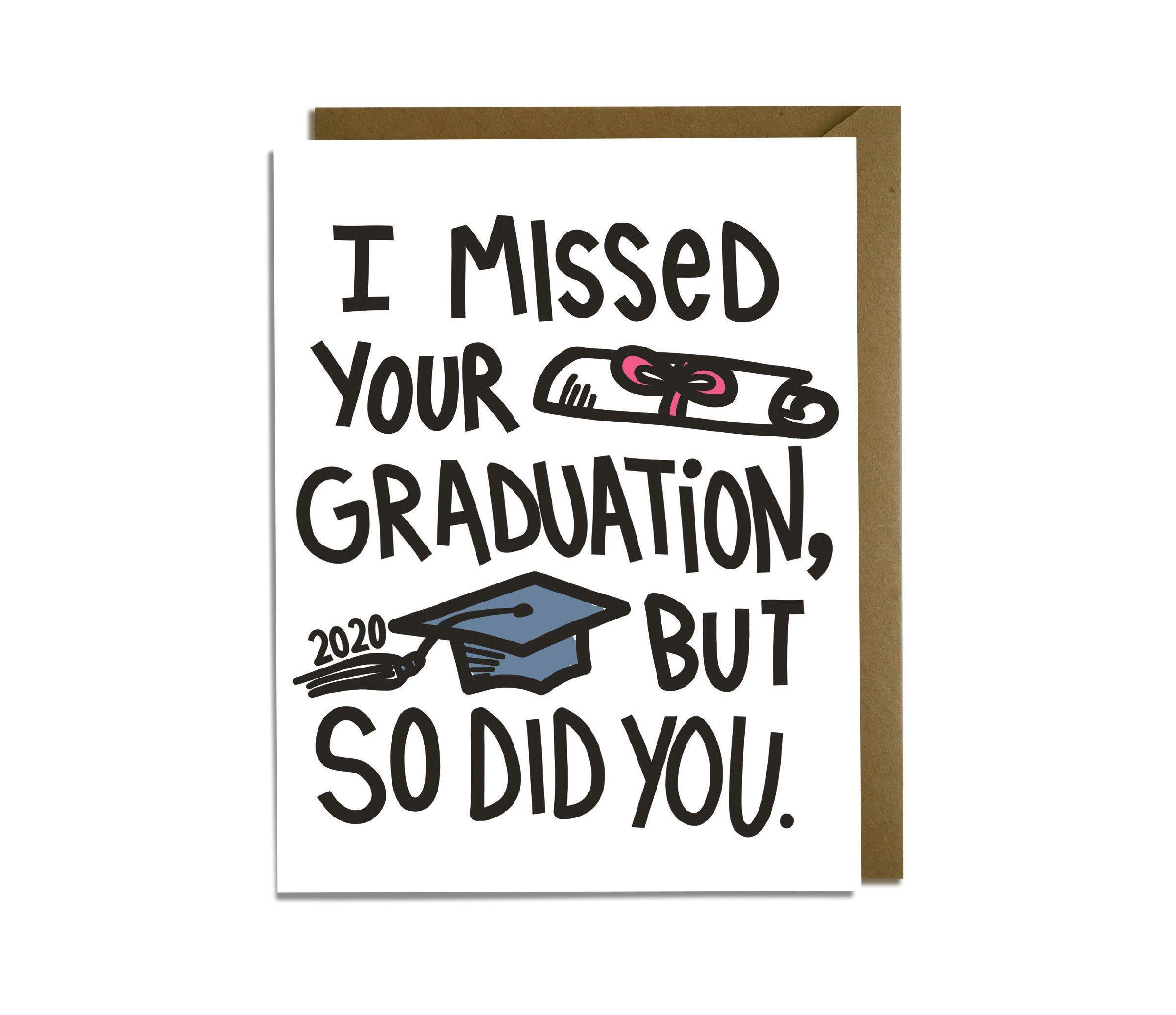 Missed Graduation 2021 Funny Grad Card Class Of 2021 Etsy Funny Graduation Cards Grad Cards Funny Grad