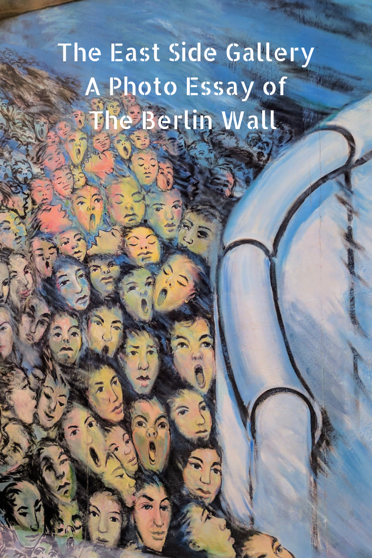The Berlin Wall East Side Gallery One Road At A Time East Side Gallery Berlin Wall Berlin
