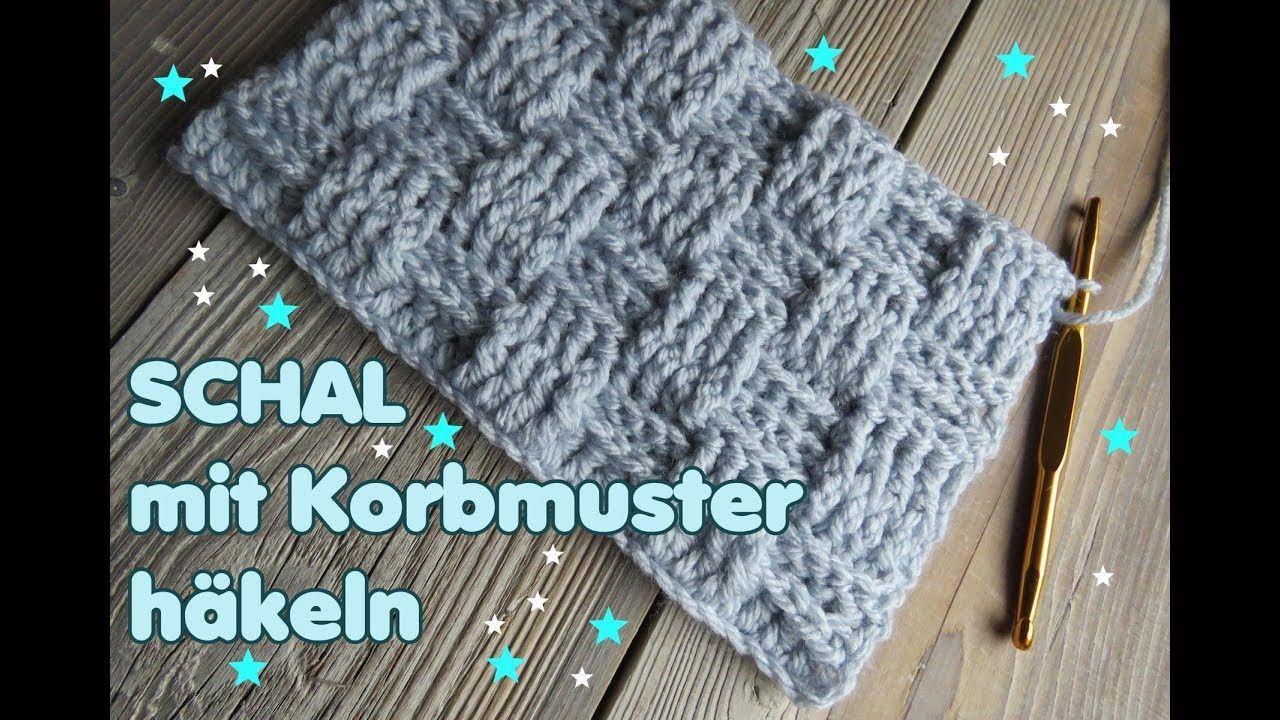 Schal Mit Korbmuster Häkeln Youtube Häkeln Pinterest Crochet