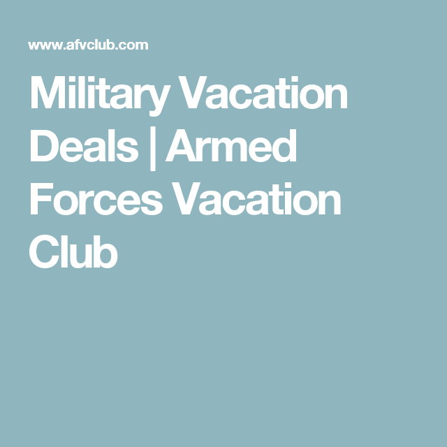 Military Vacation Deals >> Military Vacation Deals Armed Forces Vacation Club Voyages