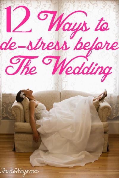 Check Out These 12 Ways To De Stress Before The Wedding