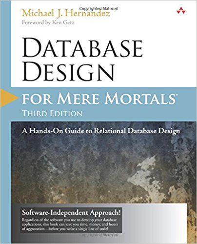 Database Design For Mere Mortals  A Hands