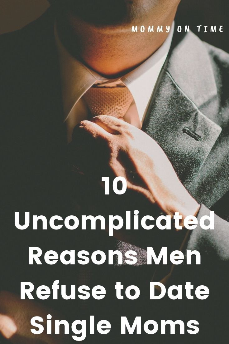 10 Uncomplicated Reasons Men Refuse to Date Single Moms