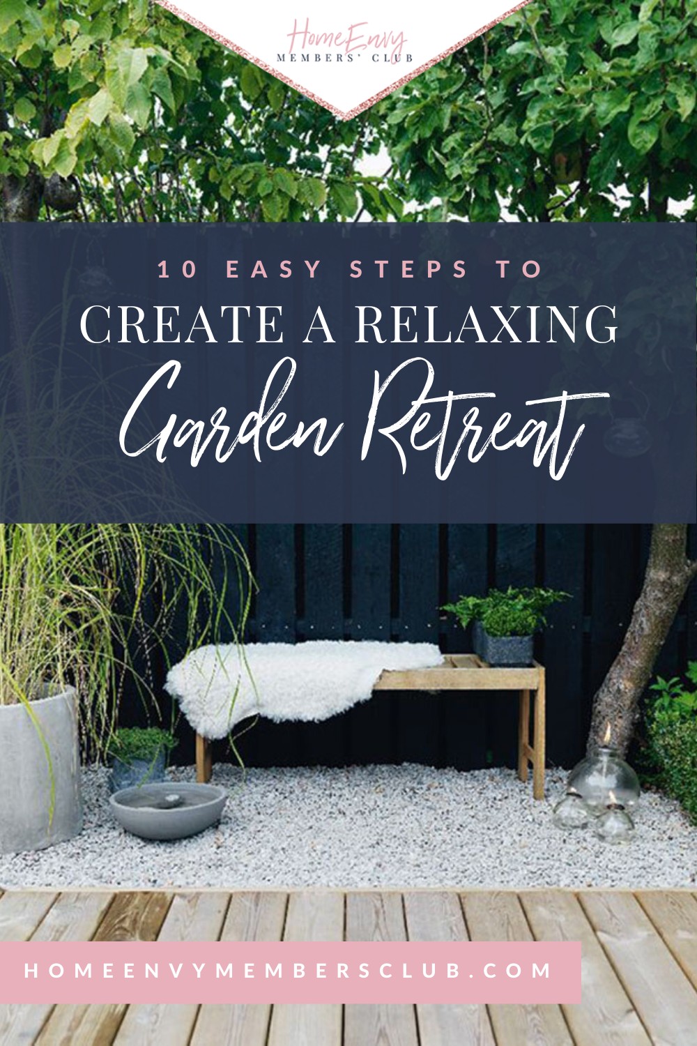 How To Create a Relaxing Garden Retreat | The HomeEnvy Members Club