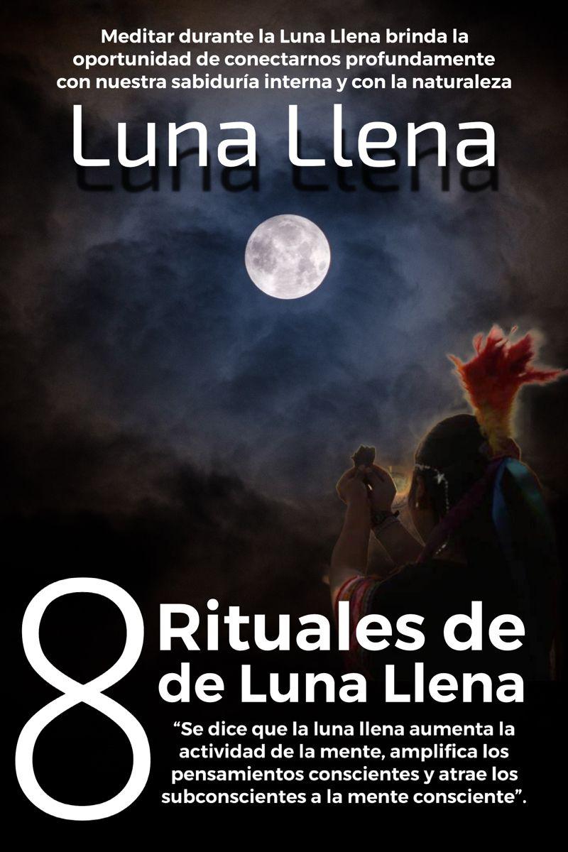 8 Rituales De Luna Llena El Sendero Del Chaman Yoga Mantras Mantras Wicca