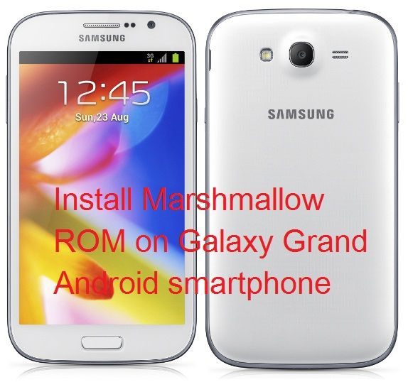 Guide to Install Android 6 0 Marshmallow on Galaxy Grand GT