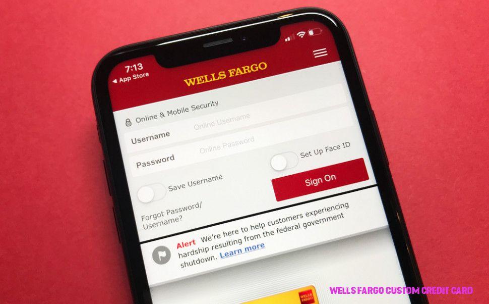 13 Reasons Why Wells Fargo Custom Credit Card Is Common In Usa Wells Fargo Custom Credit Card Wel Credit Card Statement Credit Card Credit Card Application
