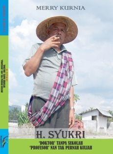 H. SYUKRI: Doktor Tanpa Sekolah, Profesor Nan Tak Pernah Kuliah   insistpress