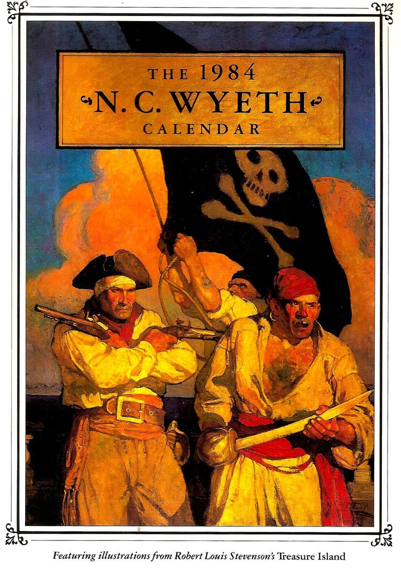 N.C.WYETH.... paintings for Robert Louis Stevenson's 'Treasure Island',  reproduced by Scribner & Sons on this 1984 calendar