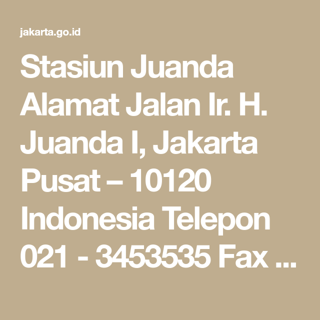 Stasiun Juanda Alamat Jalan Ir H Juanda I Jakarta Pusat 10120 Indonesia Telepon 021 3453535 Fax 021 34834084 Email Commuter Ejaan Pemerintah Katedral
